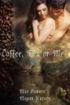 Coffee, Tea, or Me - Mae Powers, Megan Hussey