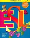 Scott Foresman Esl Level 4 Teacher's Resource Book - Jim Cummins, Anna Uhl Chamot, Carolyn Kessler, J.Michael O'Malley, Lily Wong Fillmore