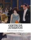 Gertrude Atherton, Collection novels - Gertrude Atherton