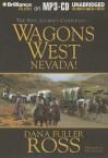 Wagons West Nevada! - Dana Fuller Ross, Phil Gigante