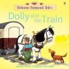 Dolly and the Train (Usborne Farmyard Tales) - Heather Amery, Stephen Cartwright