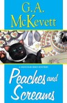 Peaches And Screams (A Savannah Reid Mystery) - G.A. McKevett