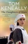 The Daughters Of Mars - Thomas Keneally, Tom Keneally