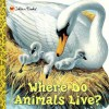 Where Do Animals Live? - Kathleen N. Daly