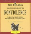 Nonviolence: 25 Lessons from the History of a Dangerous Idea - Mark Kurlansky, Richard Dreyfuss