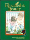 Elizabeth's Beauty [With Butterfly Garden Mix Seed Packet] - Nancy Markham Alberts