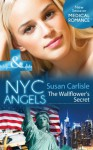 NYC Angels: The Wallflower's Secret (Mills & Boon Medical) (NYC Angels - Book 4) - Susan Carlisle
