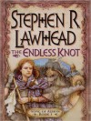 The Endless Knot - Robert Whitfield, Stephen R. Lawhead