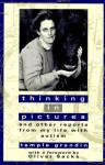 Thinking in Pictures: And Other Reports from My Life with Autism - Temple Grandin