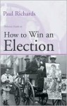 How to Win an Election - Paul Richards