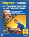 The Haynes Automotive Heating & Air Conditioning Systems Manual: The Haynes Repair Manual for Automotive Heating and Air Conditioning Systems - Haynes Publishing, John Harold Haynes