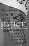 They Who Do Not Grieve - Sia Figiel