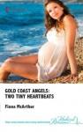Gold Coast Angels: Two Tiny Heartbeats - Fiona McArthur