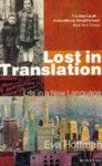 Lost In Translation: A Life in a New Language - Eva Hoffman