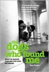 The Dogs Who Found Me - Ken Foster