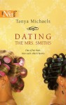 Dating the Mrs. Smiths - Tanya Michaels