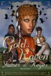Gold Raven (Webster Fields) - Mercedes Keyes, James , Lawrence