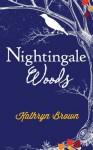 Nightingale Woods - Kathryn Brown