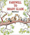 Farewell to Shady Glade - Bill Peet