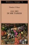 Gli dei di Mr. Tasker - T.F. Powys, Adriana Motti