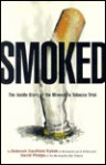 Smoked: The Inside Story of the Minnesota Tobacco Trial - Tom Mason, David Phelps, Mark Luinenburg, Patrick Kessler