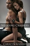 Wedding Crashers: An Erotic Revenge Fantasy - Caralyn Knight, Seth Daniels
