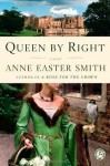 Queen By Right: A Novel - Anne Easter Smith