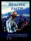 Healing Faith - Jennyfer Browne