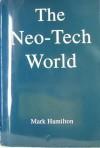 The Neo-Tech World - Mark Hamilton