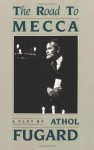 The Road to Mecca - Athol Fugard