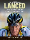 Lanced: the shaming of Lance Armstrong - David Walsh, Paul Kimmage, John Follain