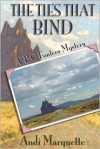 The Ties That Bind (A K.C. Fontero Mystery) - Andi Marquette
