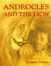 Androcles And The Lion - Dennis Nolan