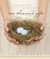 One Thousand Gifts: A Dare to Live Fully Right Where You Are - Ann Voskamp