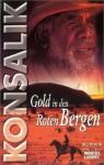 Gold In Den Roten Bergen (German Edition) - Heinz G. Konsalik