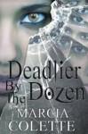 Deadlier by the Dozen - Marcia Colette