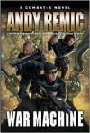 War Machine: A Combat-k Novel - Andy Remic