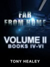 Far From Home: Volume 2 (Books 4-6) - Tony Healey, Laurie Laliberte