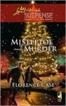 Mistletoe and Murder - Florence Case