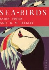 Sea-Birds (Collins New Naturalist Library, Book 28) - James Fisher, R.M. Lockley