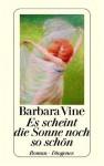 Es scheint die Sonne noch so schön - Barbara Vine