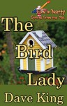 The Bird Lady (Life in Beatty) - Dave King