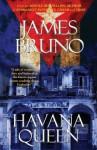 Havana Queen - James Bruno