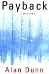 Payback: A Mystery - Alan Dunn