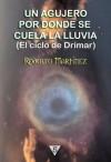 Un agujero por donde se cuela la lluvia (El ciclo de Drímar) - Rodolfo Martínez