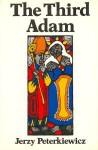 The Third Adam - Jerzy Peterkiewicz