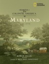 Voices from Colonial America: Maryland 1634-1776 - Robin S. Doak, James D. Rice