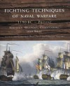 Fighting Techniques of Naval Warfare: Strategy, Weapons, Commanders, and Ships: 1190 BC - Present - Rob S. Rice, Iain Dickie, Phyllis G. Jestice, Christer Jorgensen, Martin J. Dougherty, Amber Books