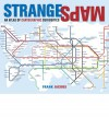 Strange Maps: An Atlas of Cartographic Curiosities - Frank Jacobs