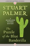 The Puzzle of the Blue Banderilla (The Hildegarde Withers Mysteries) - Stuart Palmer, Enid Schantz, Tom Schantz
